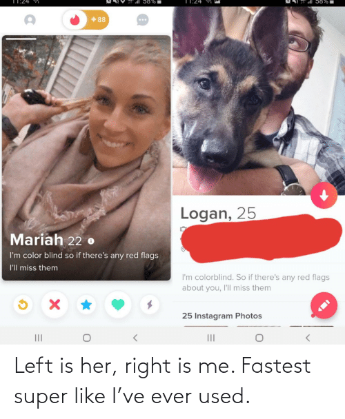 ever: Left is her, right is me. Fastest super like I've ever used.