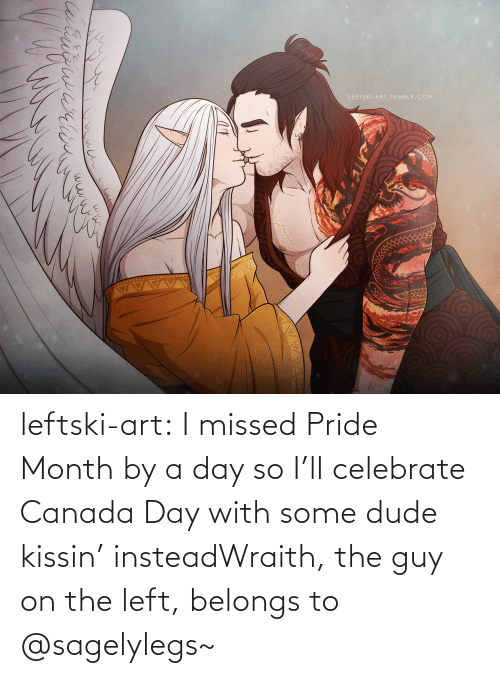 The Guy: LEFTSKI-ART. TUMBLR.COM  brigwarin leftski-art:  I missed Pride Month by a day so I'll celebrate Canada Day with some dude kissin' insteadWraith, the guy on the left, belongs to @sagelylegs~