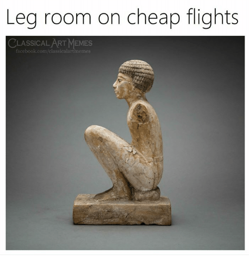Facebook, Memes, and facebook.com: Leg room on cheap flights  LASSICAL ART MEMES  facebook.com/classicalartmemes