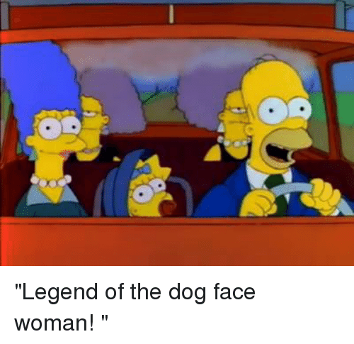 """Dog Faces: """"Legend of the dog face woman! """""""