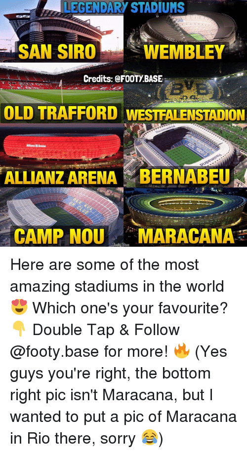 allianz arena: LEGENDARY STADIUMS  SAN SIRO  WEMBLEY  Credits: @FOOTY BASE  OLD TRAFFORD WESTFALENSTADION  Allianz Arena  ALLIANZ ARENA BERNABEU  CAMP NOU  MARACANA  Base Here are some of the most amazing stadiums in the world 😍 Which one's your favourite? 👇 Double Tap & Follow @footy.base for more! 🔥 (Yes guys you're right, the bottom right pic isn't Maracana, but I wanted to put a pic of Maracana in Rio there, sorry 😂)