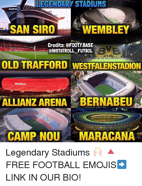 allianz: LEGENDARY STADIUMS  SAN SIROWEMBLEY  Credits: @FOOTY.BASE  @INSTATROLL FUTBOL  8  OLD TRAFFORD WESTFALENSTADION  ALLIANZ ARENA BERNABEU  CAMP NOU MARACANA Legendary Stadiums 🙌🏻 🔺FREE FOOTBALL EMOJIS➡️LINK IN OUR BIO!