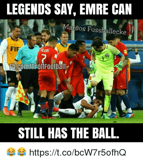 Memes, fb.com, and 🤖: LEGENDS SAY, EMRE CAN  Marcos Fussballecke  FIF  ALERS  Fb.com/hcollFootball  STILL HAS THE BALL 😂😂 https://t.co/bcW7r5ofhQ