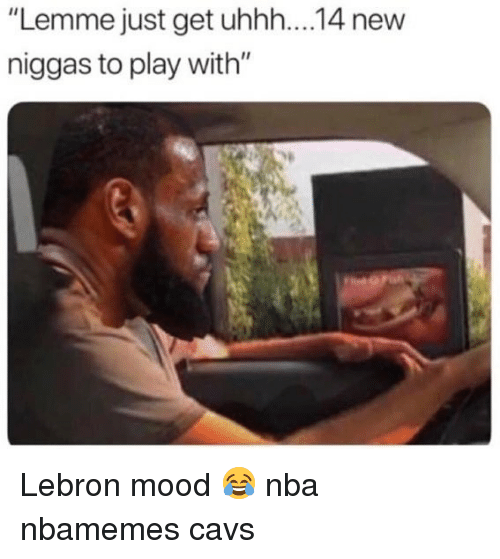 "Basketball, Cavs, and Mood: ""Lemme just get uhh...14 new  niggas to play with"" Lebron mood 😂 nba nbamemes cavs"