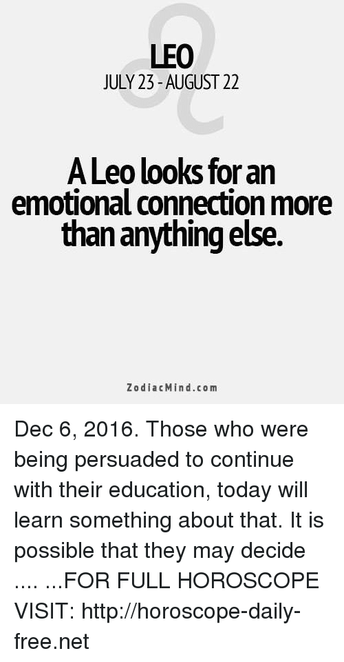 LEO JULY 23-August 22 a Leo Looks for an Emotional