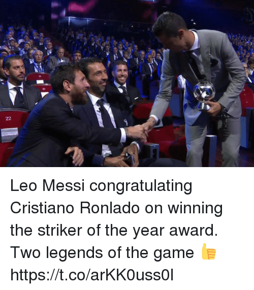 Memes, The Game, and Game: Leo Messi congratulating Cristiano Ronlado on winning the striker of the year award.   Two legends of the game 👍 https://t.co/arKK0uss0l