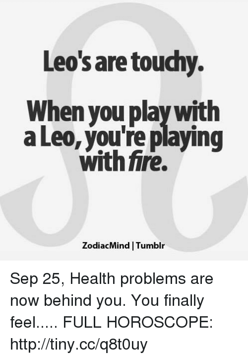 Leo's Are Touchy When You Play With a Leo You're Playing
