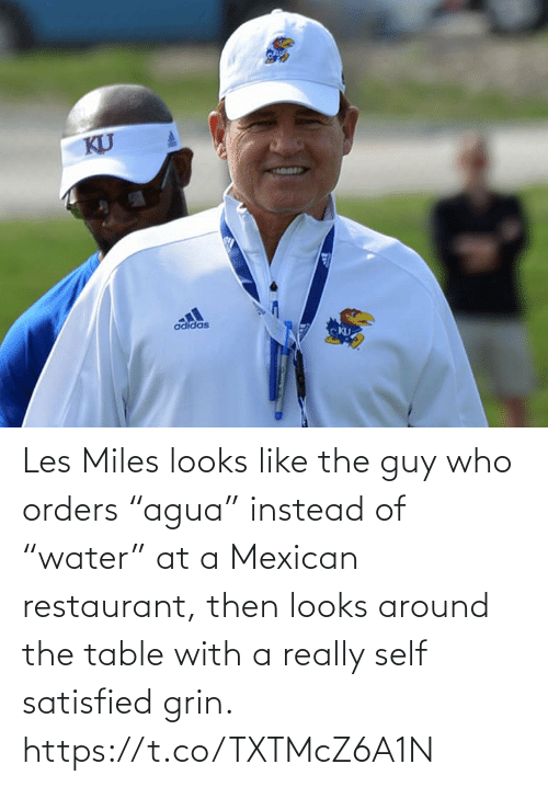 "really: Les Miles looks like the guy who orders ""agua"" instead of ""water"" at a Mexican restaurant, then looks around the table with a really self satisfied grin. https://t.co/TXTMcZ6A1N"