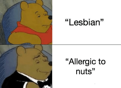 "Lesbian: ""Lesbian""  ""Allergic to  nuts"""
