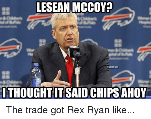 Nfl, Lesean McCoy, and Thought: LESEAN MCCOY  ONFLMEMEZ  THOUGHT ITSAIDCHIPSAHOY The trade got Rex Ryan like...