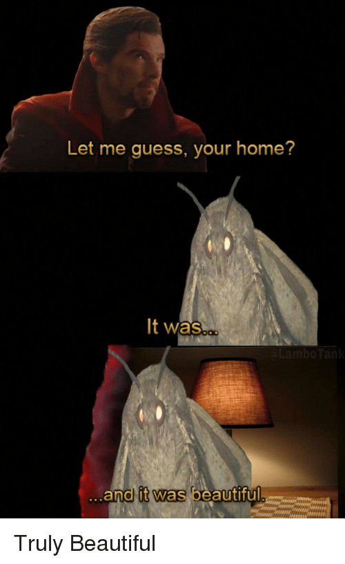 Beautiful, Guess, and Home: Let me guess, your home?  It was  and it was beautiful Truly Beautiful