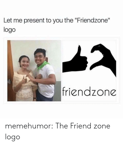 "Friendzone, Tumblr, and Blog: Let me present to you the ""Friendzone""  logo  friendzone memehumor:  The Friend zone logo"