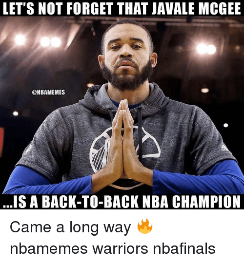 Back to Back, Basketball, and Nba: LET'S NOT FORGET THAT JAVALE MCGEE  @NBAMEMES  ...IS A BACK-TO-BACK NBA CHAMPION Came a long way 🔥 nbamemes warriors nbafinals