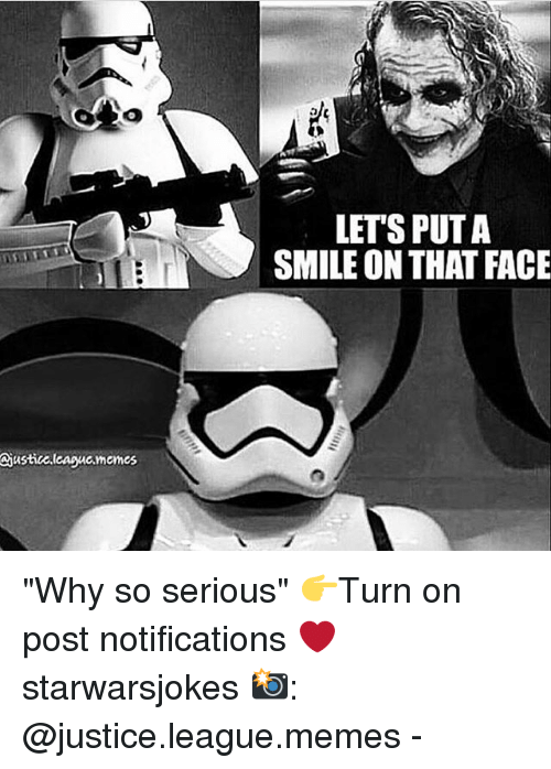 """Justice League Memes: LET'S PUT A  SMILE ON THAT FACE  iustic.leaguc.memes """"Why so serious"""" 👉Turn on post notifications ❤️ starwarsjokes 📸: @justice.league.memes -"""