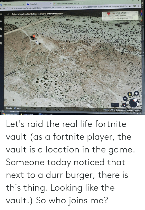 the vault: Let's raid the real life fortnite vault (as a fortnite player, the vault is a location in the game. Someone today noticed that next to a durr burger, there is this thing. Looking like the vault.) So who joins me?
