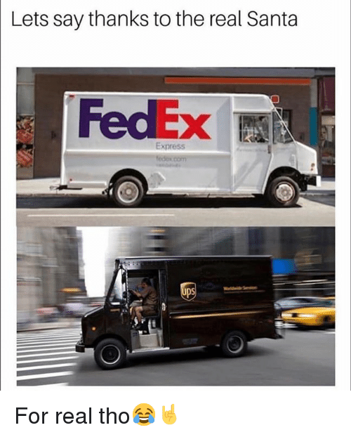 Express, Fedex, and Santa: Lets say thanks to the real Santa  FedEx  Express For real tho😂🤘