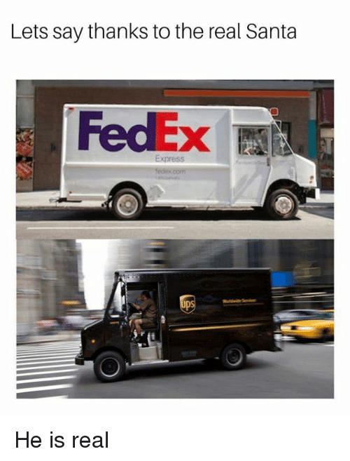 Memes, Express, and Fedex: Lets say thanks to the real Santa  FedEx  Express He is real