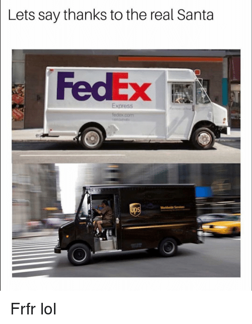 Funny, Lol, and Express: Lets say thanks to the real Santa  FedEx I  Express  UDS Frfr lol