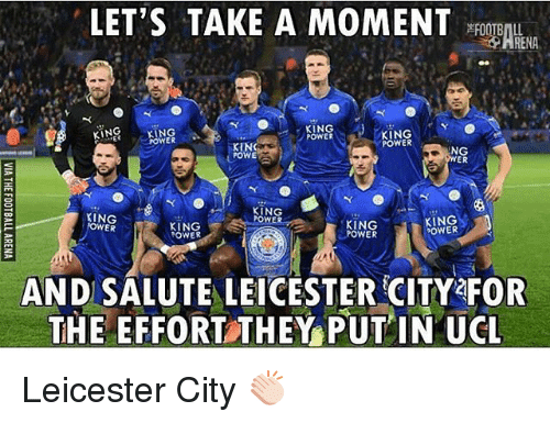 Leicester City: LET'S TAKE A MOMENT  KING  KING  KING  KING  POWER  POWER  KINC  NG  POWE  ER  KING  KING  POWER  KING  ER  POWER  POWER  POWER  AND SALUTE LEICESTER CITY FOR  THE EFFORT THEY PUT IN UCL Leicester City 👏🏻