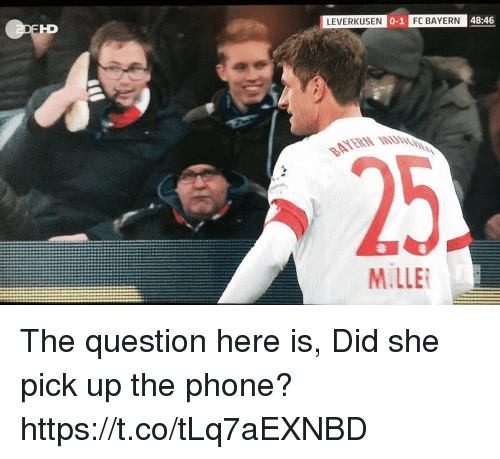 fc bayern: LEVERKUSEN  0-1  FC BAYERN  48:46  BATERN  M LLE The question here is, Did she pick up the phone? https://t.co/tLq7aEXNBD