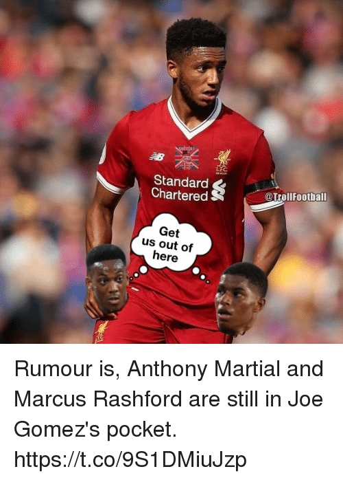 Memes, Martial, and 🤖: LFC  Standard gTrollootball  Chartered  Get  us out of  here Rumour is, Anthony Martial and Marcus Rashford are still in Joe Gomez's pocket. https://t.co/9S1DMiuJzp