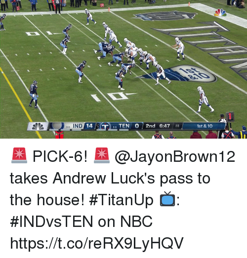 11 9: li  e-6 IND  14  TEN 0 2nd 6:47 :11  9-6  1st & 10 🚨 PICK-6! 🚨  @JayonBrown12 takes Andrew Luck's pass to the house! #TitanUp  📺: #INDvsTEN on NBC https://t.co/reRX9LyHQV