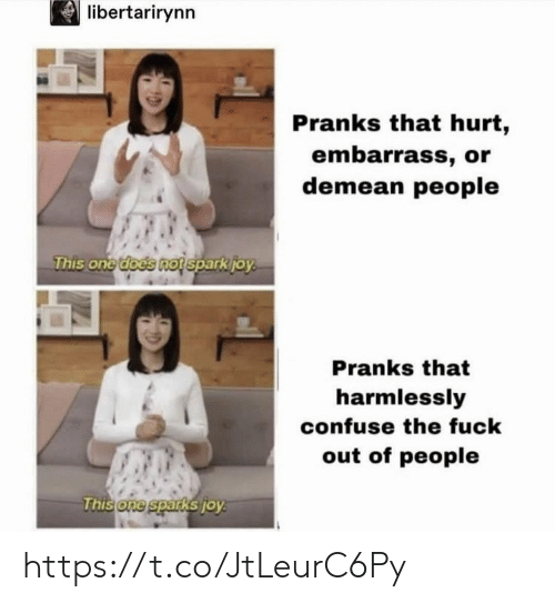 pranks: libertarirynn  Pranks that hurt,  embarrass, or  demean people  This onetd  oes nofsparkio  Pranks that  harmlessly  confuse the fuck  out of people  one spar  KSTO https://t.co/JtLeurC6Py