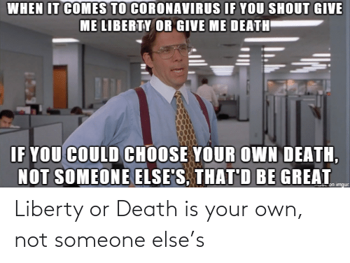 Death: Liberty or Death is your own, not someone else's