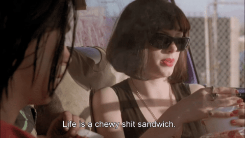 Life, Shit, and Sandwich: Life is a chewy shit sandwich