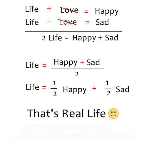 Life Love Happy Life Love Sad 2 Life Happy Sad Life