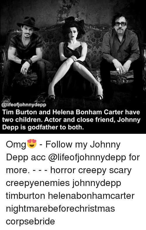 Children, Creepy, and Johnny Depp: @lifeofjohnnydepp  Tim Burton and Helena Bonham Carter have  two children. Actor and close friend, Johnny  Depp is godfather to both. Omg😍 - Follow my Johnny Depp acc @lifeofjohnnydepp for more. - - - horror creepy scary creepyenemies johnnydepp timburton helenabonhamcarter nightmarebeforechristmas corpsebride