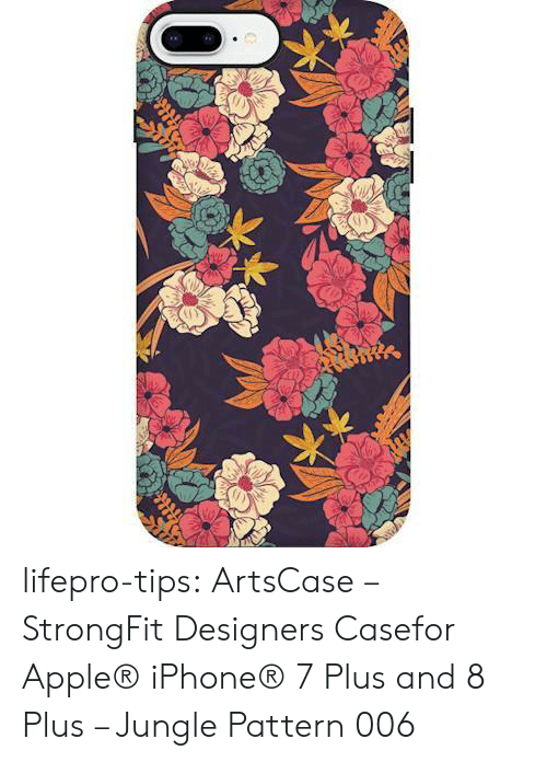 Designers: lifepro-tips: ArtsCase – StrongFit Designers Casefor Apple® iPhone® 7 Plus and 8 Plus – Jungle Pattern 006