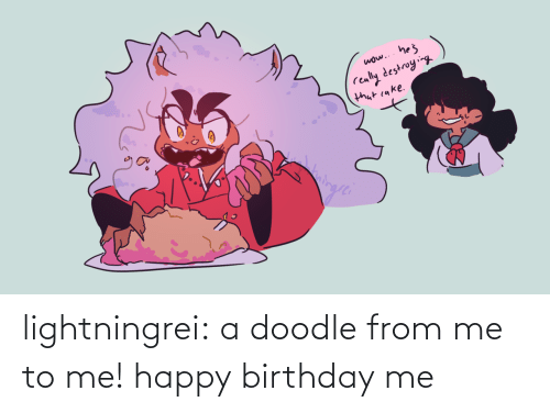 Happy Birthday: lightningrei:  a doodle from me to me! happy birthday me