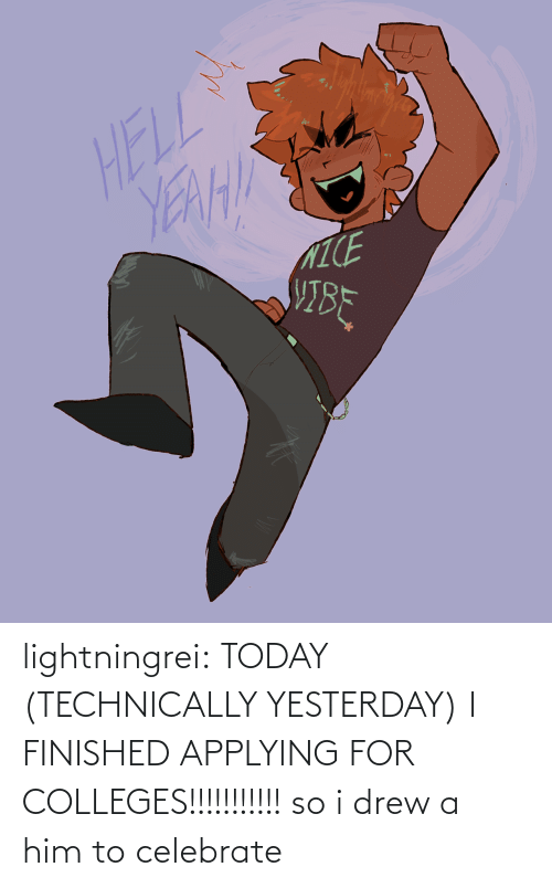 drew: lightningrei:  TODAY (TECHNICALLY YESTERDAY) I FINISHED APPLYING FOR COLLEGES!!!!!!!!!!! so i drew a him to celebrate