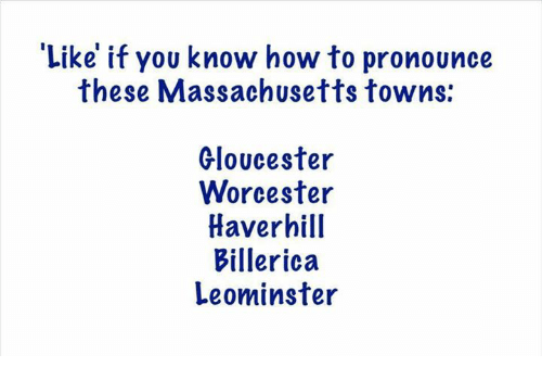 Like If You Know How To Pronounce These Massachusetts Towns