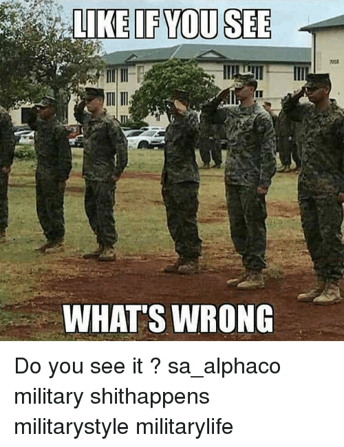 Do You See It: LIKE IF YOU SEE  WHAT'S WRONG Do you see it ? sa_alphaco military shithappens militarystyle militarylife