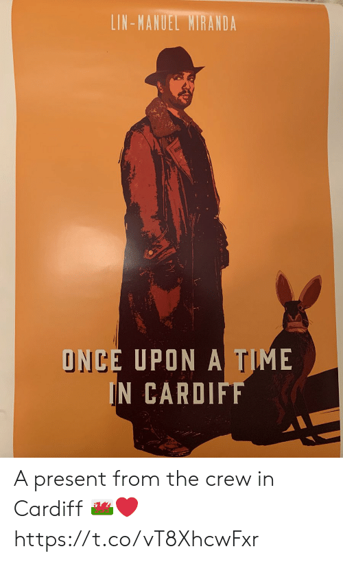 Once Upon a Time: LIN-MANUEL MIRANDA  ONCE UPON A TIME  IN CARDIFF A present from the crew in Cardiff ???????❤️ https://t.co/vT8XhcwFxr
