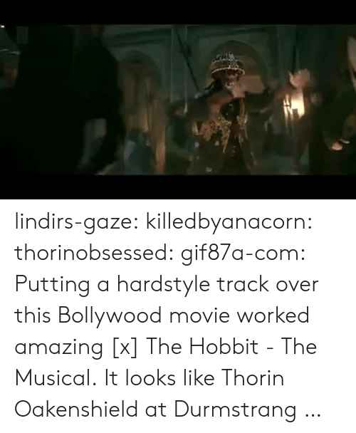 Bollywood: lindirs-gaze: killedbyanacorn:  thorinobsessed:  gif87a-com: Putting a hardstyle track over this Bollywood movie worked amazing [x] The Hobbit - The Musical.  It looks like Thorin Oakenshield at Durmstrang …