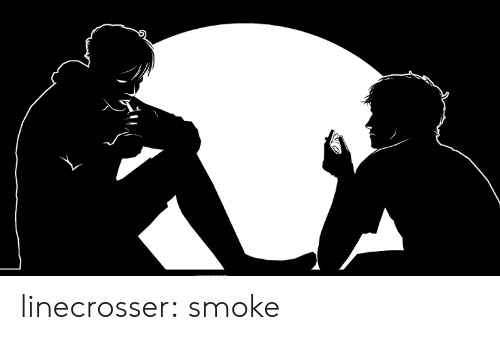 Target, Tumblr, and Blog: linecrosser: smoke