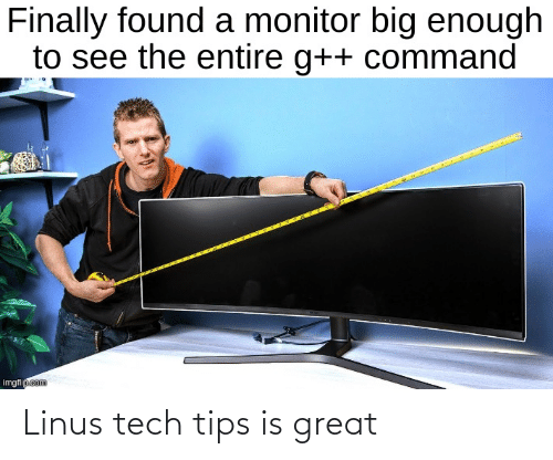 tips: Linus tech tips is great