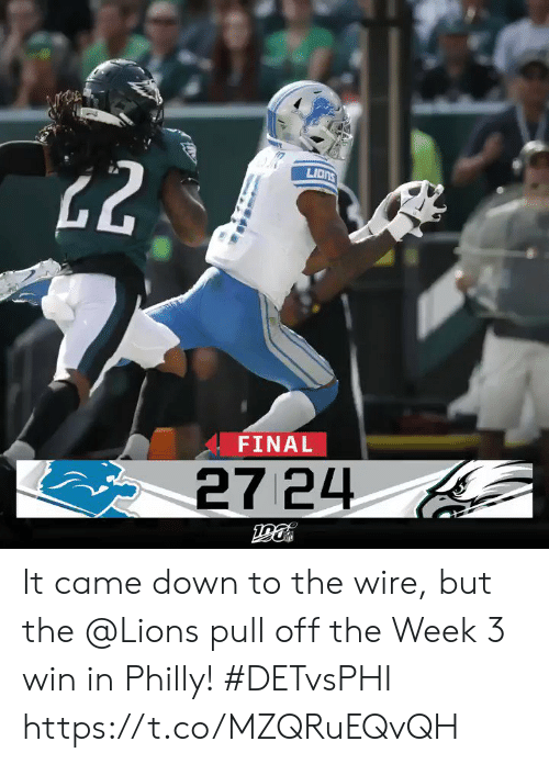 Memes, Lions, and The Wire: LIONS  FINAL  27 24  2 It came down to the wire, but the @Lions pull off the Week 3 win in Philly! #DETvsPHI https://t.co/MZQRuEQvQH
