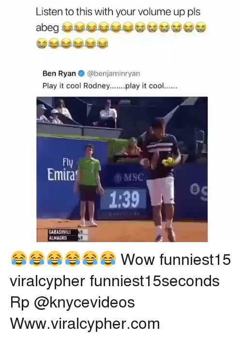 Funny, Wow, and Cool: Listen to this with your volume up pls  Ben Ryan @benjaminryan  Play it cool Rodney..play it cool  Fly  Emira  o MSC  1:39  GABASHVIL  ALHAGRO 😂😂😂😂😂😂 Wow funniest15 viralcypher funniest15seconds Rp @knycevideos Www.viralcypher.com