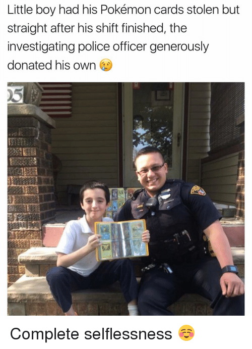 Pokemon Cards: Little boy had his Pokémon cards stolen but  straight after his shift finished, the  investigating police officer generously  donated his own Complete selflessness ☺️