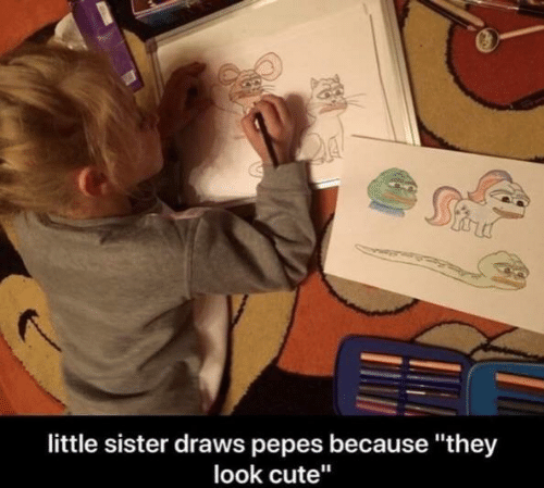 "Cute, They, and Little Sister: little sister draws pepes because ""they  look cute"""
