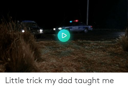 Trick: Little trick my dad taught me