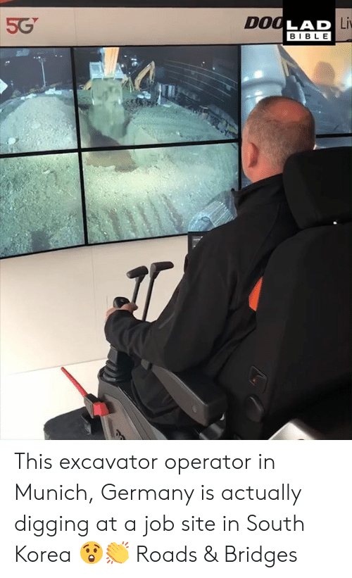 Dank, Bible, and Germany: Liv  DO  BIBLE This excavator operator in Munich, Germany is actually digging at a job site in South Korea 😲👏  Roads & Bridges