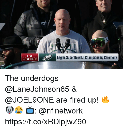 Philadelphia Eagles, Memes, and Super Bowl: LIVE  COVERAGE  Eagles Super Bowl Ll Championship Ceremony The underdogs @LaneJohnson65 & @JOEL9ONE are fired up! 🔥🐶😂  📺: @nflnetwork https://t.co/xRDlpjwZ90