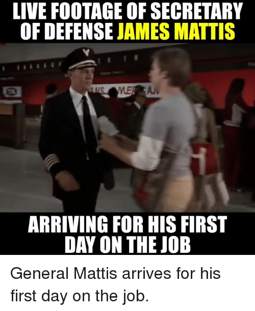 James Mattis: LIVE FOOTAGE OF SECRETARY  OF DEFENSE  JAMES MATTIS  ARRIVING FOR HIS FIRST  DAY ON THE JOB General Mattis arrives for his first day on the job.
