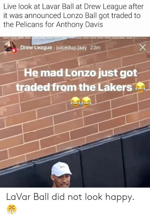 Los Angeles Lakers, Nba, and Anthony Davis: Live look at Lavar Ball at Drew League after  it was announced Lonzo Ball got traded to  the Pelicans for Anthony Davis  Drew League juicedup.jaay 23m  He mad Lonzo just got  traded from the Lakers LaVar Ball did not look happy. 😤