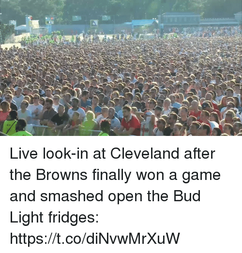 Sports, Browns, and Cleveland: Live look-in at Cleveland after the Browns finally won a game and smashed open the Bud Light fridges: https://t.co/diNvwMrXuW